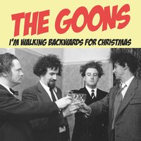 I'm Walking Backwards for Christmas — The Goons
