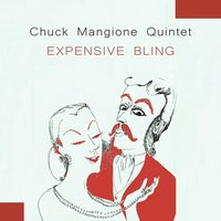 Expensive Bling — Chuck Mangione Quintet