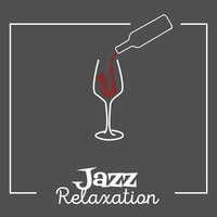 Jazz: Relaxation — Relax, Smooth Jazz