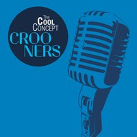 "The Cool Concept ""Crooners"" — сборник"