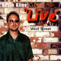 Live from West Street — Kevin Kline