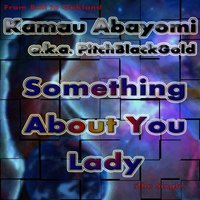 Something About You Lady - Single — Kamau Abayomi
