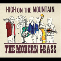 High On the Mountain — The Modern Grass