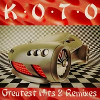 Greatest Hits & Remixes — Koto