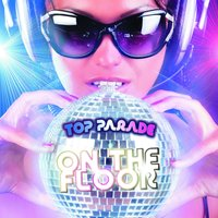 On the Floor: Top Parade — сборник