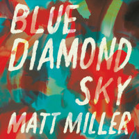 Blue Diamond Sky — Matt Miller