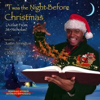 'Twas the Night Before Christmas (A Visit from St. Nicholas) — Justin Arrington & Chad Olivera