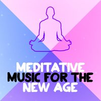Meditative Music for the New Age — World Music For The New Age