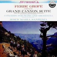 Grofé: Grand Canyon Suite & Concerto for Piano and Orchestra — Ferde Grofé, Rochester Philharmonic Orchestra, Rochester Philharmonic Orchestra & Ferde Grofé & Jesus Maria Sanroma