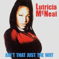 Ain't That Just the Way — Lutricia McNeal