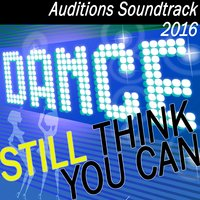 Still Think You Can Dance? Auditions Soundtrack 2016 — сборник