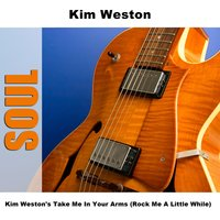 Kim Weston's Take Me In Your Arms (Rock Me A Little While) — Kim Weston