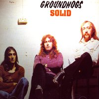 Solid — The Groundhogs