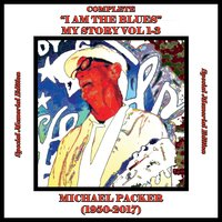 I Am the Blues: My Story, Vol. 1-3 — Michael Packer