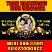 "Those Magnificent MGM Musicals: ""West Side Story"" and ""Silk Stockings"" — Fred Astaire"