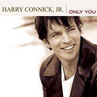 Only You — Harry Connick Jr., The Platters