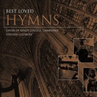 Best Loved Hymns — Choir Of King's College, Cambridge, Stephen Cleobury