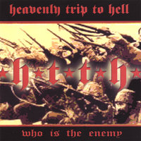 Who Is The Enemy — Heavenly Trip to Hell