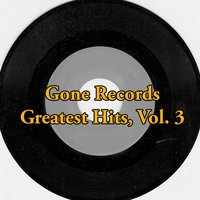 Gone Records Greatest Hits, Vol. 3 — сборник