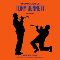 The Music Art of Tony Bennett — Tony Bennett