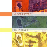 Jazz Temple — Yusef Lateef