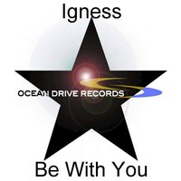 Be With You — Igness