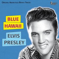 Blue Hawaii — Elvis Presley