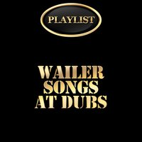 Wailers Songs at Dubs Playlists — сборник