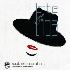 Bite Your Lips - Southern Comfort
