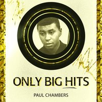 Only Big Hits — Paul Chambers