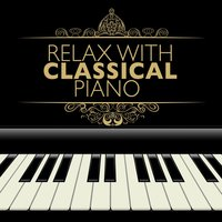 Relax with Classical Piano — Relaxing Instrumental Music, Easy Listening Piano, Classical Chillout Radio, Classical Chillout Radio|Easy Listening Piano|Relaxing Instrumental Music