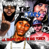 Touching the Stars — Jay B, Torica, Lil Snupe