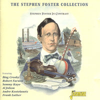 The Stephen Foster Collection - Stephen Foster in Contrast — сборник