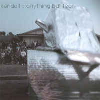 Anything But Fear — Kendall