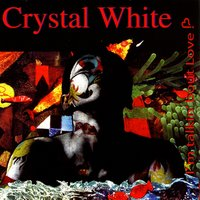 I'm Talkin' Bout Love — Crystal White