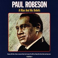 A Man and His Beliefs — Paul Robeson