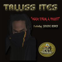 War Dem a Fight (feat. Singing Asher) — Talliss Ites, Singing Asher
