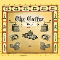 Your Favourite Coffee House - The Coffee Pad, Vol. 1 — сборник