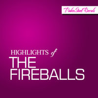 Highlights Of The Fireballs — The Fireballs