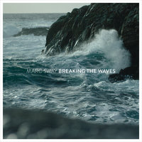 Breaking the Waves — Marc Sway