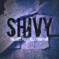 The Lost Poet: Ill Literature — Shivy