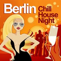 Berlin Chill House Night — сборник