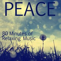Peace: 80 Minutes of Relaxing Music for Massage and Therapeutic Relaxation — Reiki, Massage Music