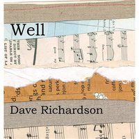 Well — Dave Richardson
