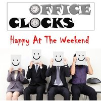 Happy At the Weekend — Office Clocks