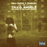 Welcome To Red Hook Houses — Hell Razah & Shabazz are…T.H.U.G. Angelz