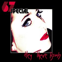 Hey There Bomb — 67 Special