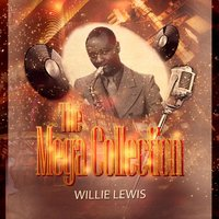 The Mega Collection — Willie Lewis & His Entertainers