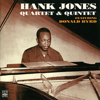 Hank Jones Quartet & Quintet — Donald Byrd, Herbie Mann, Kenny Clarke, Hank Jones, Eddie Jones, Matty Dice