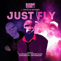 Just Fly — Jocelyn Mathieu, Blueday Stereo